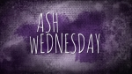 Sackcloth and Ashes: Ash Wednesday